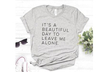 Dames T-shirt met tekst | Originele, grappige quotes - in 6 kleuren!  #3 - grijs