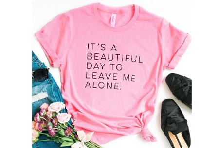 Dames T-shirt met tekst | Originele, grappige quotes - in 6 kleuren!  #3 - roze