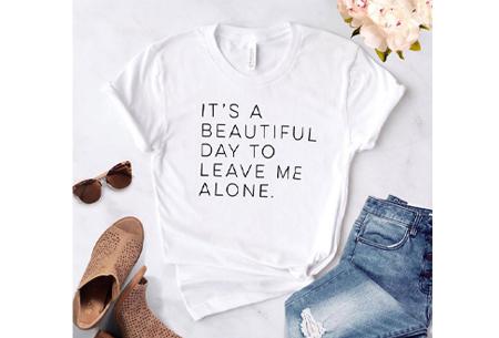 Dames T-shirt met tekst | Originele, grappige quotes - in 6 kleuren!  #3 - wit