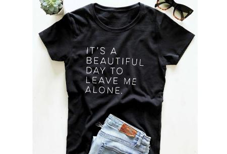 Dames T-shirt met tekst | Originele, grappige quotes - in 6 kleuren!  #3 - zwart